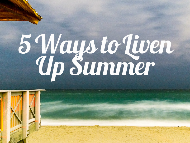 5+Ways+to+Liven+Up+Summer+Term