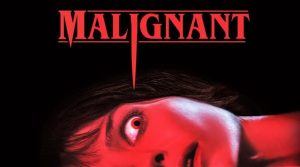 Malignant movie poster courtesy of Warner Brothers Pictures.
